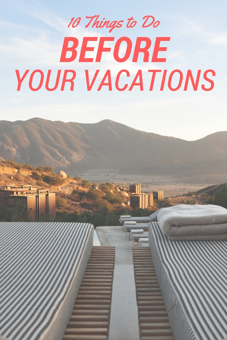 Most of the planning has ended, but it is still quite early to finish packing. What can you do in the meantime? Here are ten things to do before your vacations while you wait for your journey to start.