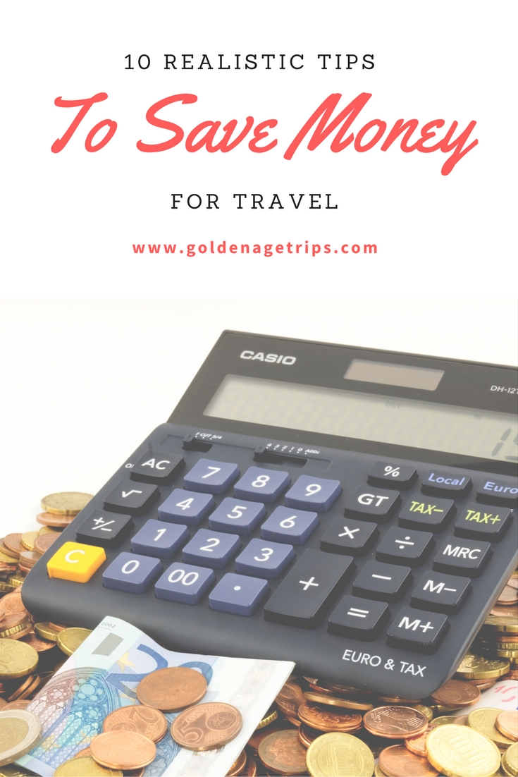 10 Realistic Tips To Save Money For Travel